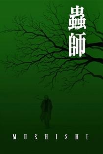 Mushishi (1ª Temporada) - Poster / Capa / Cartaz - Oficial 2