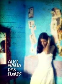 Alice Maria das Flores - Poster / Capa / Cartaz - Oficial 1