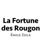 La fortune des Rougon (La fortune des Rougon)