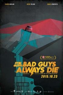 Bad Guys Always Die - Poster / Capa / Cartaz - Oficial 3