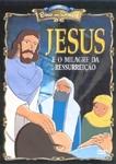 Coleção Bíblia Para Crianças - Jesus e o Milagre da Ressurreição (Anime Vídeo Bible Collection)