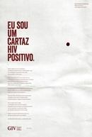 Eu Sou Um Cartaz HIV Positivo (Eu Sou Um Cartaz HIV Positivo)