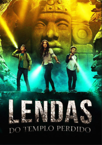 Lendas do Templo Perdido: O Filme - Poster / Capa / Cartaz - Oficial 5
