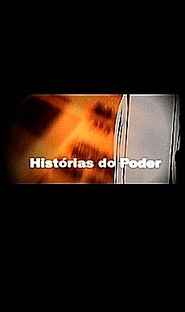 Histórias do Poder - 100 Anos de Política no Brasil - Poster / Capa / Cartaz - Oficial 1