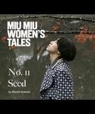 Seed - Miu Miu Women's Tales #11 (Seed - Miu Miu Women's Tales #11)
