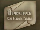 Blackadder: The Cavalier Years (Blackadder: The Cavalier Years)