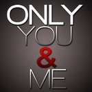 Only You & Me (Only You & Me)