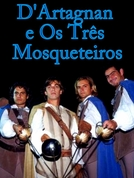 D'Artagnan e Os Três Mosqueteiros (D'Artagnan e Os Três Mosqueteiros)