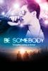 Be Somebody: Simples Como o Amor