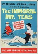 O Imoral Sr. Teas (The Immoral Mr. Teas)