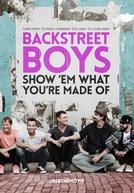 Backstreet Boys: Show 'Em What You're Made Of (Backstreet Boys: Show 'Em What You're Made Of)