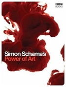 Simon Schama's Power of Art (Simon Schama's Power of Art)