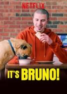 É o Bruno! (It's Bruno!)