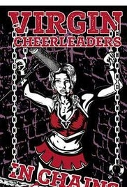 Virgin Cheerleaders in Chains - Poster / Capa / Cartaz - Oficial 1