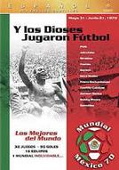 E os Deuses Jogaram Futebol, México 70 (Y Los Dioses Jugaron Futbol, Mexico 70)