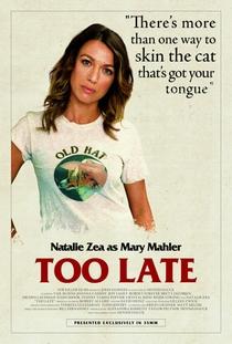 Too Late - Poster / Capa / Cartaz - Oficial 6