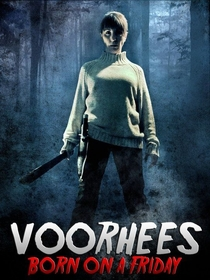 Voorhees (Born on a Friday) - Poster / Capa / Cartaz - Oficial 1