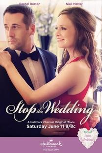 Stop the Wedding - Poster / Capa / Cartaz - Oficial 1
