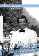 Roger Moore: A Matter of Class (Roger Moore: A Matter of Class)