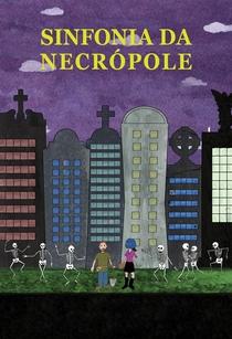 Sinfonia da Necrópole - Poster / Capa / Cartaz - Oficial 2