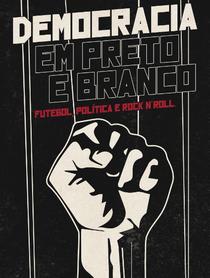 Democracia em Preto e Branco - Poster / Capa / Cartaz - Oficial 1