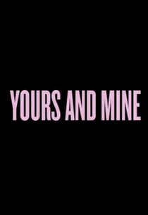 Yours and Mine - Poster / Capa / Cartaz - Oficial 1