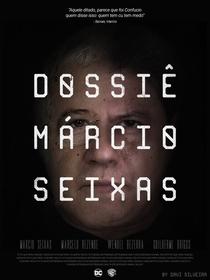 Dossiê Márcio Seixas - Poster / Capa / Cartaz - Oficial 1