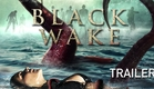 Black Wake Movie 2018 - Official Trailer for WorldWide Release