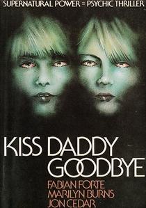 Kiss Daddy Goodbye - Poster / Capa / Cartaz - Oficial 3
