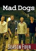 Mad Dogs (4ª Temporada) - Poster / Capa / Cartaz - Oficial 1