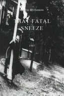 That Fatal Sneeze (That Fatal Sneeze)