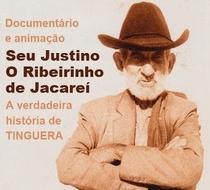 Seu Justino, o Ribeirinho de Jacareí: Tinguera - Poster / Capa / Cartaz - Oficial 1