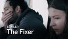 THE FIXER Trailer | Festival 2016