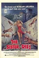 Die Sister, Die! (Die Sister, Die!)