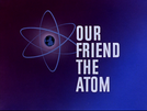 Nosso Amigo o Átomo (Our Friend the Atom)