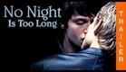 NO NIGHT IS TOO LONG - offizieller deutscher Trailer