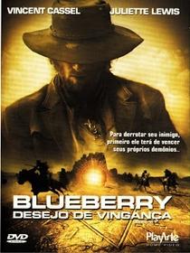 Blueberry - Desejo de Vingança - Poster / Capa / Cartaz - Oficial 2