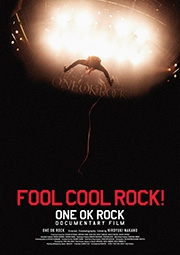 Fool Cool Rock! One Ok Rock Documentary Film - Poster / Capa / Cartaz - Oficial 1