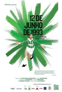 12 de Junho de 93 - O Dia da Paixão Palmeirense - Poster / Capa / Cartaz - Oficial 3