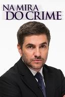 Na Mira do Crime - O Flme (Na Mira do Crime - O Flme)