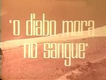 O Diabo Mora No Sangue  - Poster / Capa / Cartaz - Oficial 1