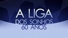 A Liga dos Sonhos - 60 Anos da UEFA Champions League (A Liga dos Sonhos - 60 Anos da UEFA Champions League)