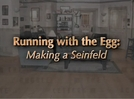 Running with the Egg: Making a 'Seinfeld' (Running with the Egg: Making a 'Seinfeld')
