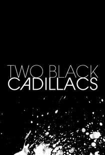 Two Black Cadillacs - Poster / Capa / Cartaz - Oficial 2