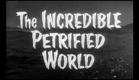 The Incredible Petrified World (1957) trailer