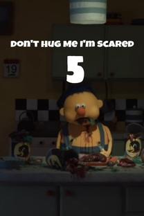 Don't Hug Me I'm Scared 5 - Poster / Capa / Cartaz - Oficial 1