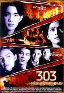 303 Fear Faith Revenge (303 Klua Kla Akhat)
