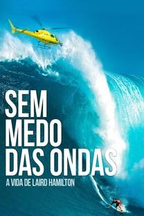 Sem Medo das Ondas: A Vida de Laird Hamilton - Poster / Capa / Cartaz - Oficial 3