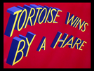 A Tartaruga Vence o Coelho (Tortoise Wins by a Hare)
