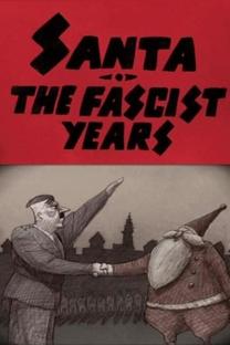 Papai Noel, os Anos Fascistas - Poster / Capa / Cartaz - Oficial 1
